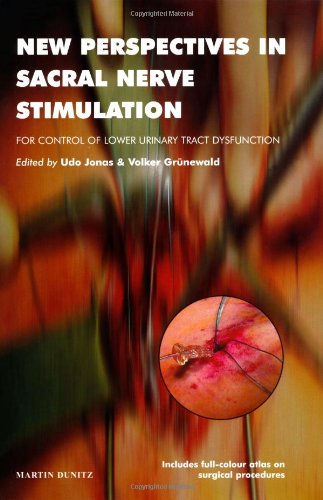 New Perspectives in Sacral Nerve Stimulation: For Control of Lower Urinary Tract Dysfunction