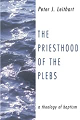 The Priesthood of the Plebs: A Theology of Baptism