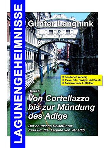 Lagunengeheimnisse Band 2. Von Cortelazzo bis Chioggia