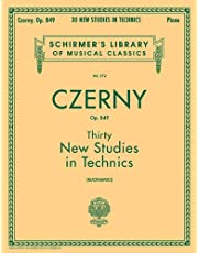 Thirty New Studies in Technics, Op. 849: Schirmer Library of Classics Volume 272 Piano Technique