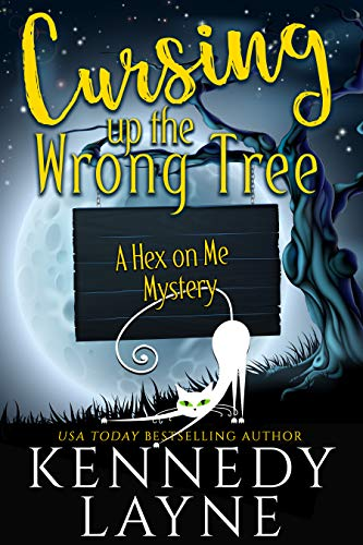 Cursing Up the Wrong Tree (A Hex on Me Cozy Paranormal Mystery Book 2) by [Layne, Kennedy]