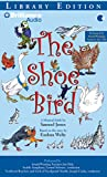 The Shoe Bird: A Musical Fable by Samuel Jones. Based on a Story by Eudora Welty