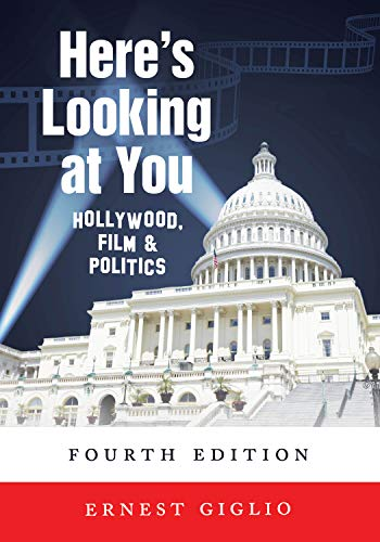 Here's Looking at You: Hollywood, Film and Politics, Fourth Edition (Film Politics And International)