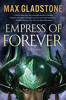 Empress of Forever by Max Gladstone science fiction and fantasy book and audiobook reviews