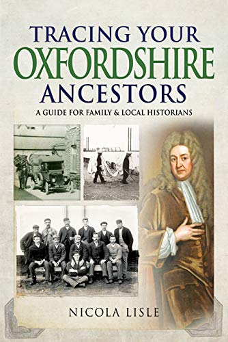 Tracing Your Oxfordshire Ancestors: A Guide for Family & Local Historians (Tracing Your Ancestors)
