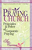 Praying Church, The: Principles and Power of Corporate Praying