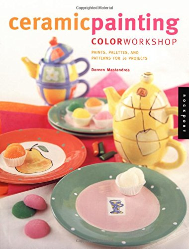 Download Ceramic Painting Color Workshop: Paints, Palettes and Patterns for 16 Projects pdf
