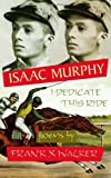 Isaac Murphy: I Dedicate This Ride