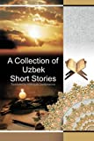 A Collection of Uzbek Short Stories, Mahmuda Saydumarova, 1477297227