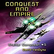 Conquest and Empire: Stellar Conquest Series Book 5 | David VanDyke