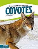 img - for Coyotes (Animals of North America) (Focus Readers: Animals of North America: Beacon Level) book / textbook / text book