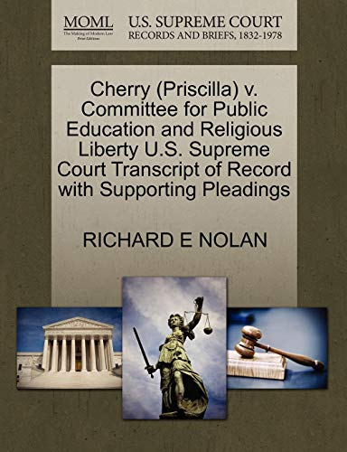 (Cherry (Priscilla) v. Committee for Public Education and Religious Liberty U.S. Supreme Court Transcript of Record with Supporting Pleadings)