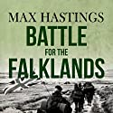 Battle for the Falklands Hörbuch von Max Hastings Gesprochen von: Cameron Stewart