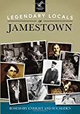 Legendary Locals of Jamestown, Rosemary Enright and Sue Maden, 1467101303