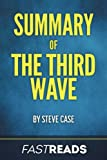 Summary of The Third Wave: by Steve Case | Includes Key Takeaways