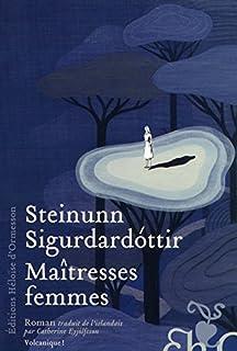 Maîtresses femmes, Steinunn Sigurdardottir