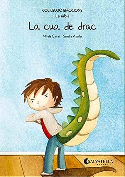 La cua de drac rústica : Emocions 2 La ràbia Emocions-rustica: Amazon.es: Canals Botines, Mireia: Libros