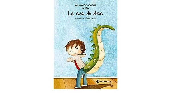 (CAT).CUA DE DRAC, LA.(RABIA).(EMOCIONS): Mireia Canals Botines: 9788484128038: Amazon.com: Books