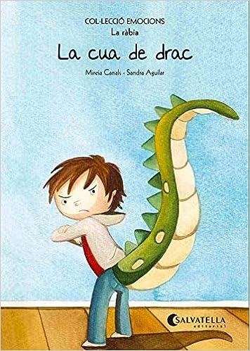 (CAT).CUA DE DRAC, LA.(RABIA).(EMOCIONS) (Catalan) Paperback – 2014