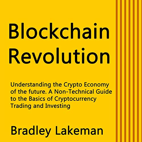 Pdf Technology Blockchain Revolution: Understanding the Crypto Economy of the Future. A Non-Technical Guide to the Basics of Cryptocurrency Trading and Investing