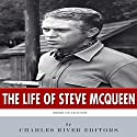 American Legends: The Life of Steve McQueen Audiobook by  Charles River Editors Narrated by Todd Van Linda