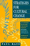 Strategies for Culture Change, Bate, Paul, 0750605197