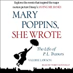 Mary Poppins, She Wrote: The Life of P. L. Travers | Valerie Lawson