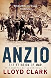 Anzio: The Friction of War: The Friction of War - Italy and the Battle for Rome 1944