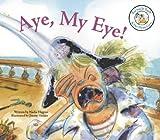 Aye, My Eye!, Nadia Higgins, 1602700907