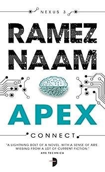 Apex (The Nexus Trilogy Book 3) by [Naam, Ramez]