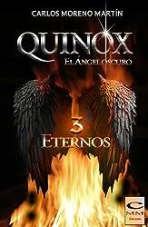 Quinox. El ángel oscuro 3: Eternos (Universo Quinox) (Spanish Edition)