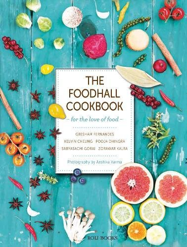 The Foodhall Cookbook: For The Love of Food by Gresham Fernandes, Kelvin Cheung