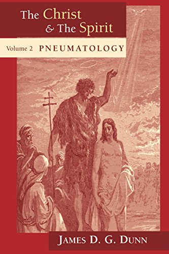 The Christ and the Spirit: Pneumatology (Christ and the Spirit, vol. 2)