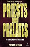 Priests and Prelates : The Daily Telegraph Clerical Obituaries, Beeson, Trevor, 0826481000