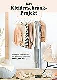 Das Kleiderschrank-Projekt: Systematisch zum eigenen Stil und zu bewusstem Modekonsum