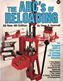 ABCs of Reloading, Dean A. Grennell, 0873490231