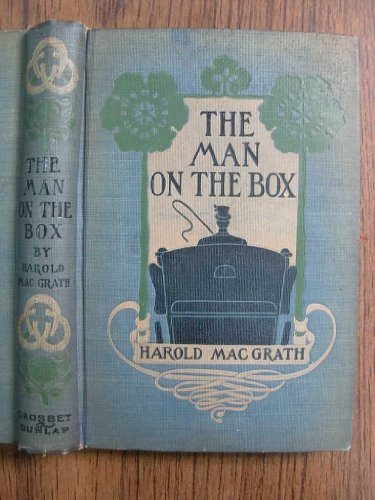 THE MAN ON THE BOX. Illustrated by scenes from Walter N. Lawrence's beautiful production of the play as seen for 123 nights at the Madison Square Theatre, New - Harold Square Nyc