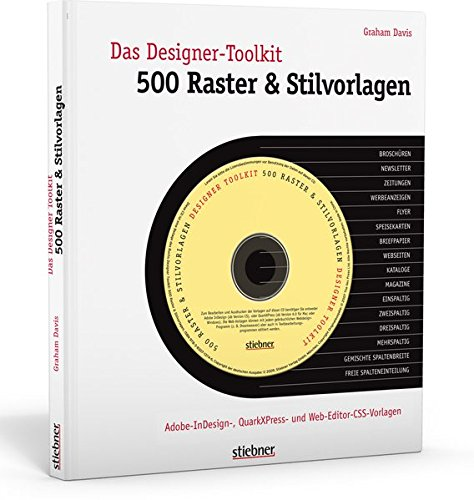 Das Designer-Toolkit: 500 Raster & Stilvorlagen: Adobe-InDesign, QuarkXPress und Webeditor-Vorlagen (mit CD)