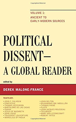 Political Dissent: A Global Reader: Ancient to Early-Modern Sources (Volume 1)