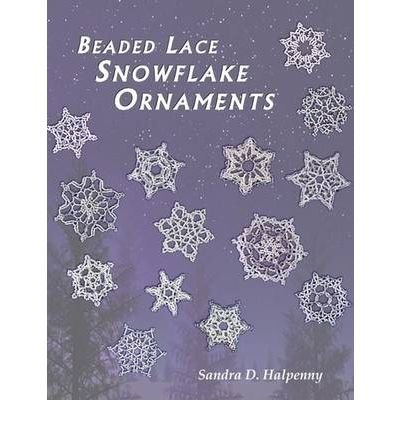 By Sandra D Halpenny Beaded Lace Snowflake Ornaments [Paperback] ()