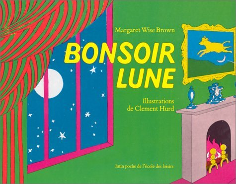 Bonsoir Lune / Goodnight Moon (French Edition) [Paperback] [January 2002] (Author) Margaret Wise Brown, Clement Hurd