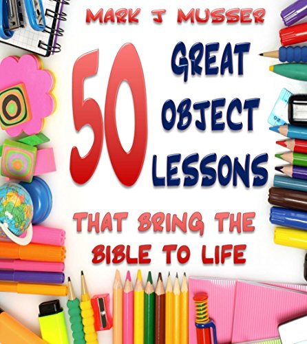 Sunday School Curriculum - 50 Great Object Lessons that Bring the Bible to Life