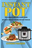Instant POT Cookbook: The Ultimate Pressure Cooker Guide With Fast and Easy Recipes For Busy Families(Electric Pressure Cooker Cookbook,Slow cooker book,instant ... cooker recipes,pressure cooker recipes)