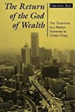 The Return of the God of Wealth: The Transition to a Market Economy in Urban China