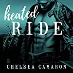 Heated Ride: Hellions Ride, Book 6 | Chelsea Camaron