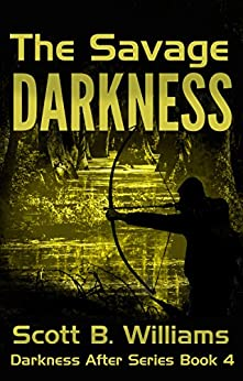 The Savage Darkness (Darkness After Series Book 4) by [Williams, Scott B.]
