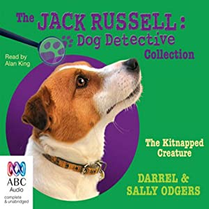 The Kitnapped Creature: Jack Russell: Dog Detective, Book 8 Audiobook