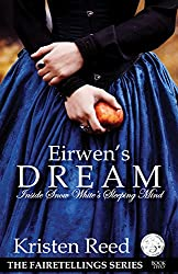 Eirwen's Dream: Inside Snow White's Sleeping Mind (Fairetellings Book 2)