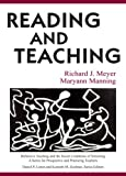 Reading and Teaching (Reflective Teaching and the Social Conditions of Schooling Series), Richard Meyer, Maryann Manning, 0805854290
