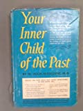 Your Inner Child of the Past, W. Hugh Missildine, 0671211471